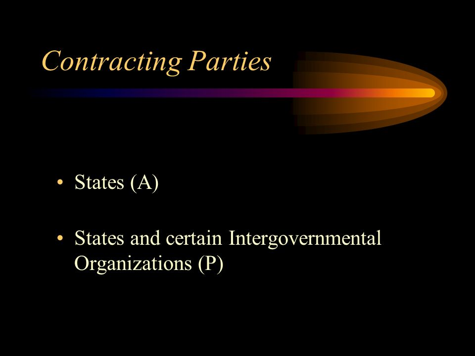 Contracting Parties States (A) States and certain Intergovernmental Organizations (P)