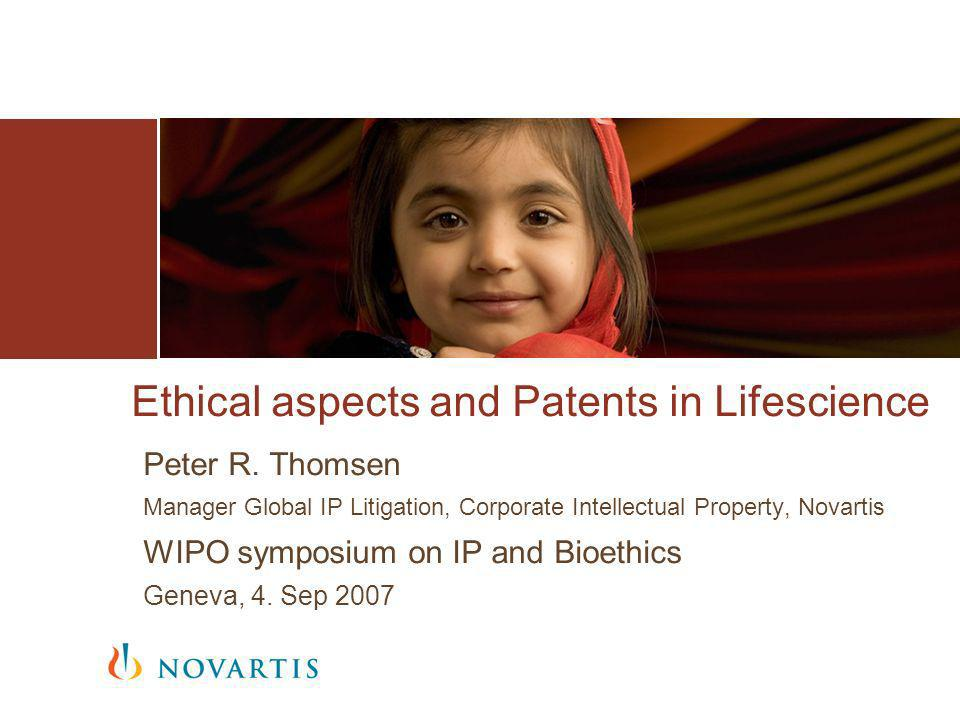 Ethical aspects and Patents in Lifescience Peter R.