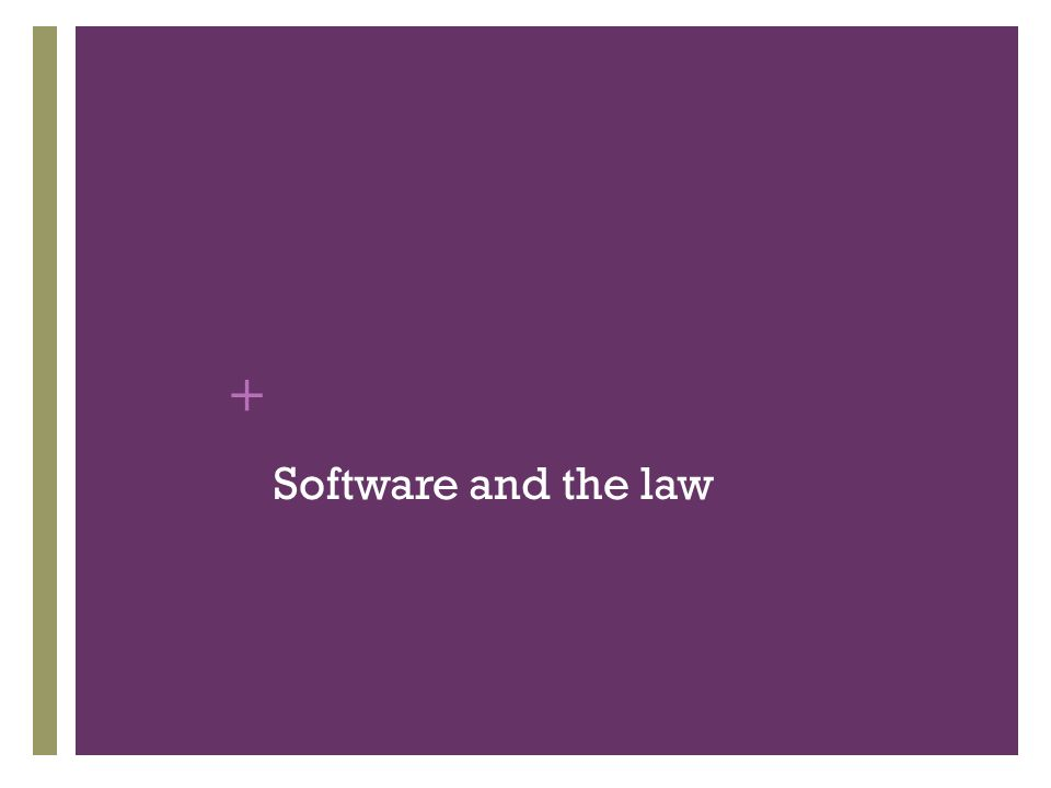 + Software and the law