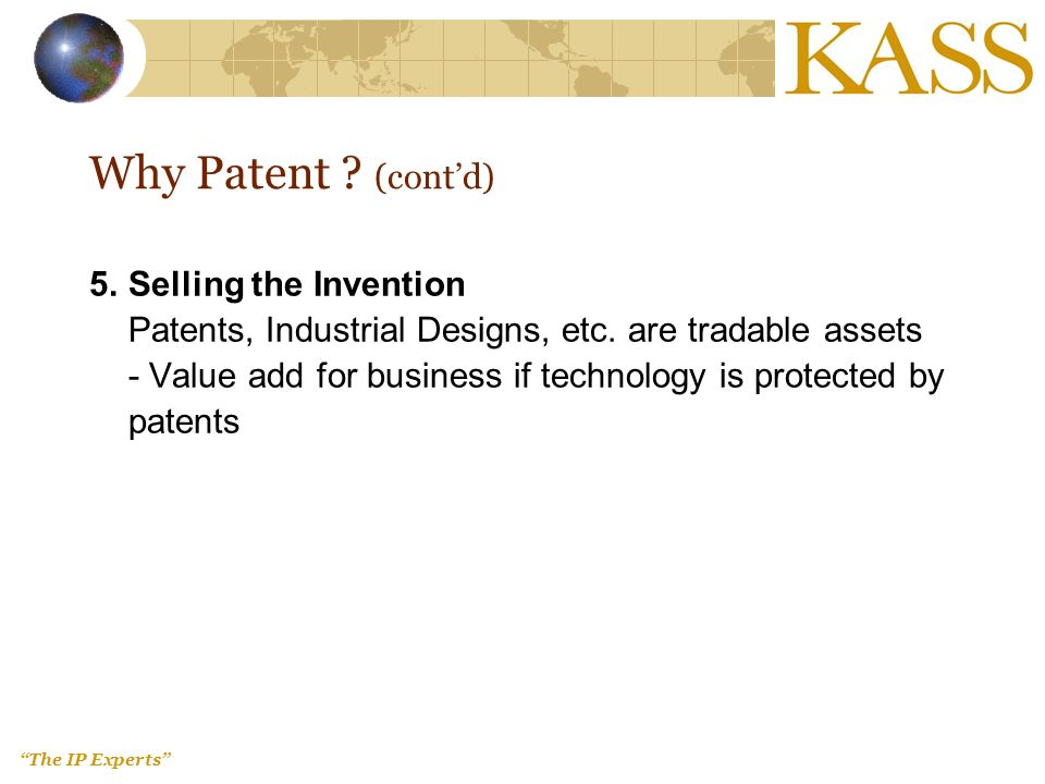 The IP Experts 5.Selling the Invention Patents, Industrial Designs, etc.