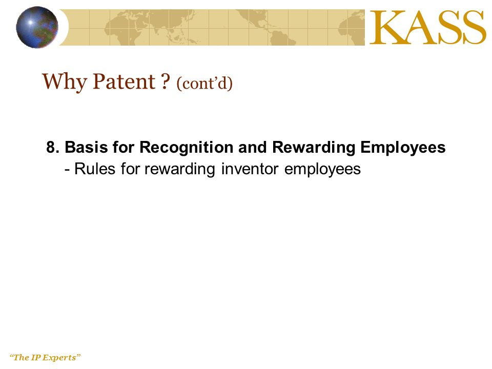 The IP Experts 8.Basis for Recognition and Rewarding Employees - Rules for rewarding inventor employees Why Patent .