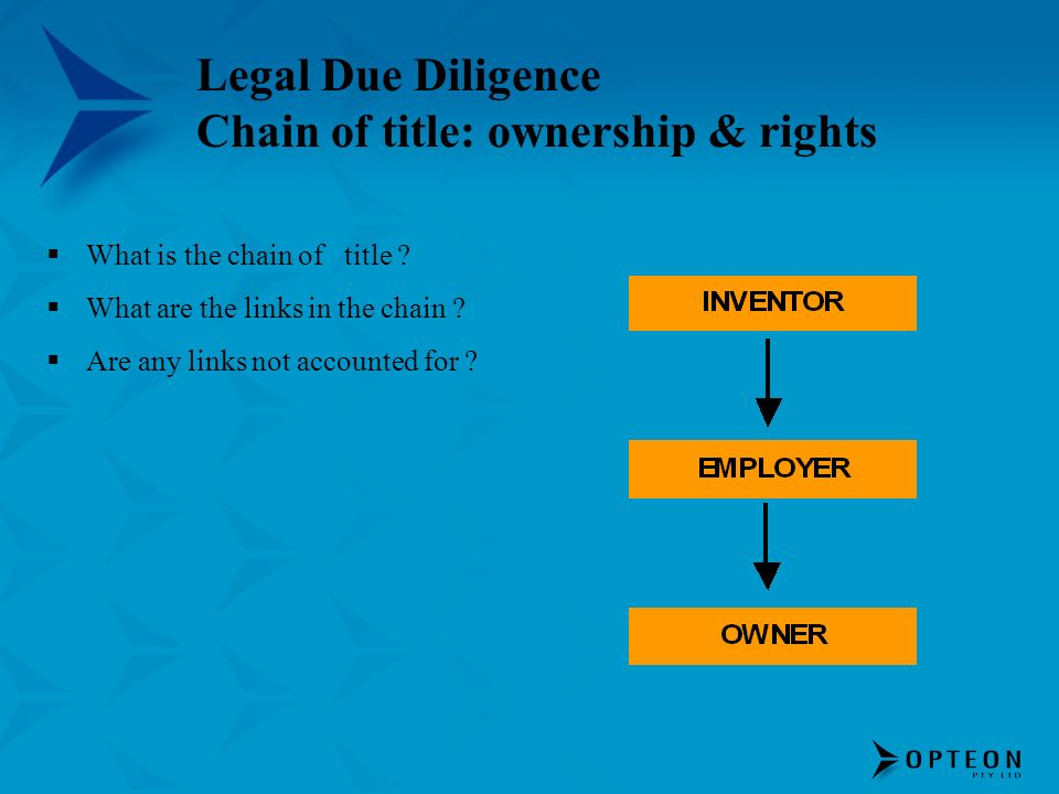 Legal Due Diligence Chain of title: ownership & rights What is the chain of title .