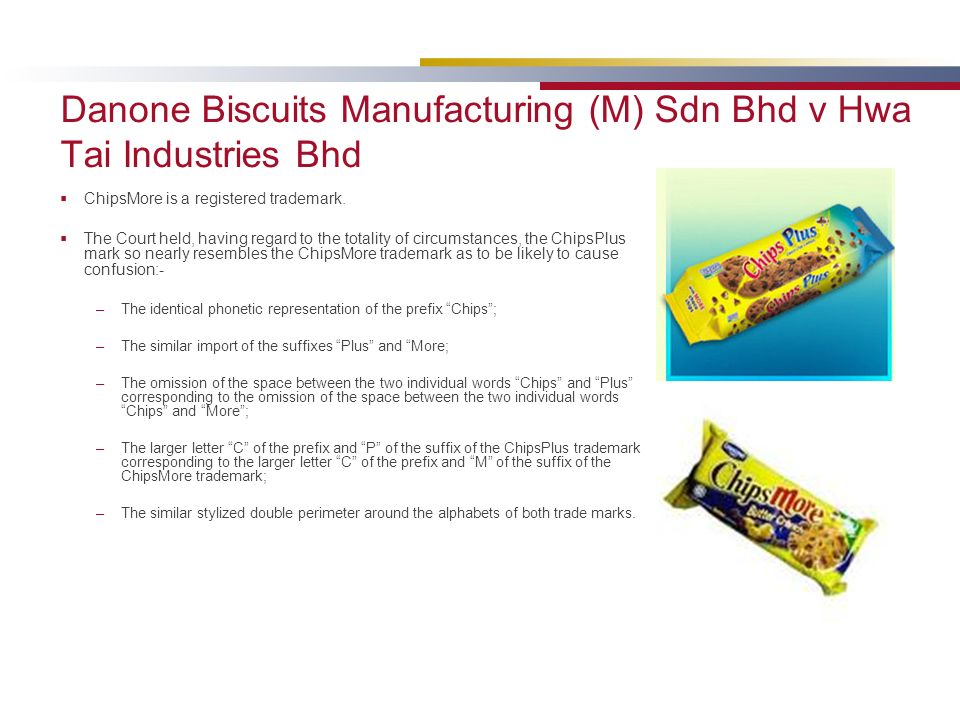 Danone Biscuits Manufacturing (M) Sdn Bhd v Hwa Tai Industries Bhd ChipsMore is a registered trademark.