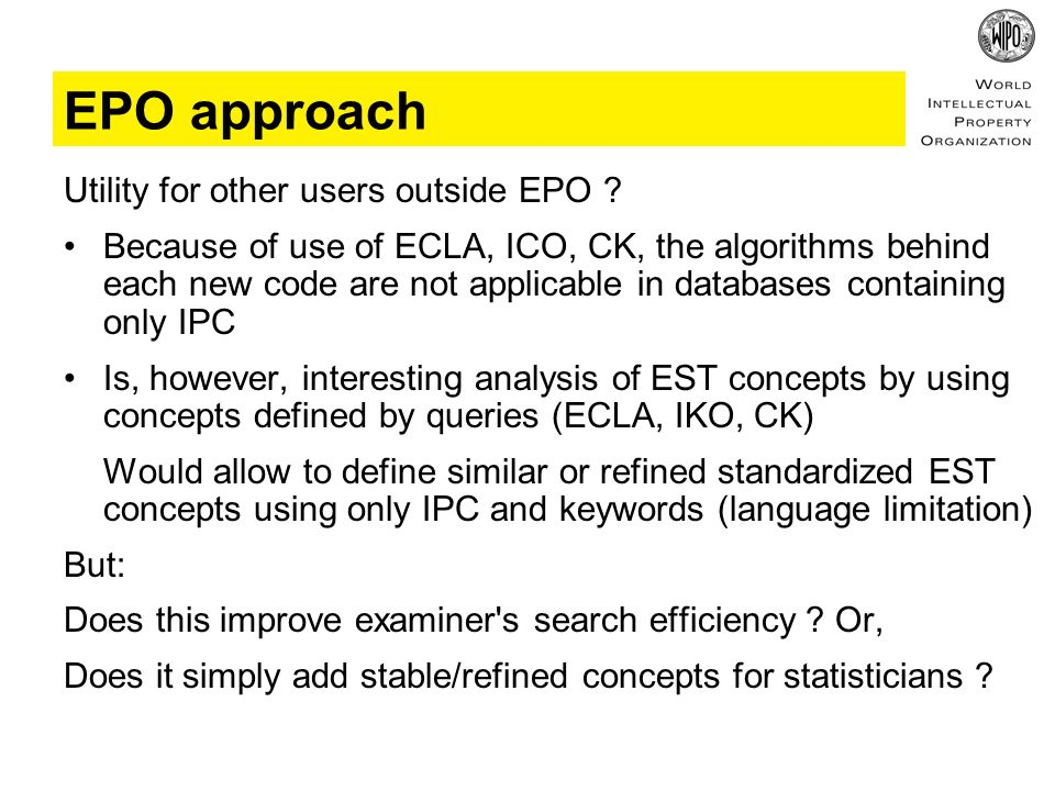 EPO approach Utility for other users outside EPO .