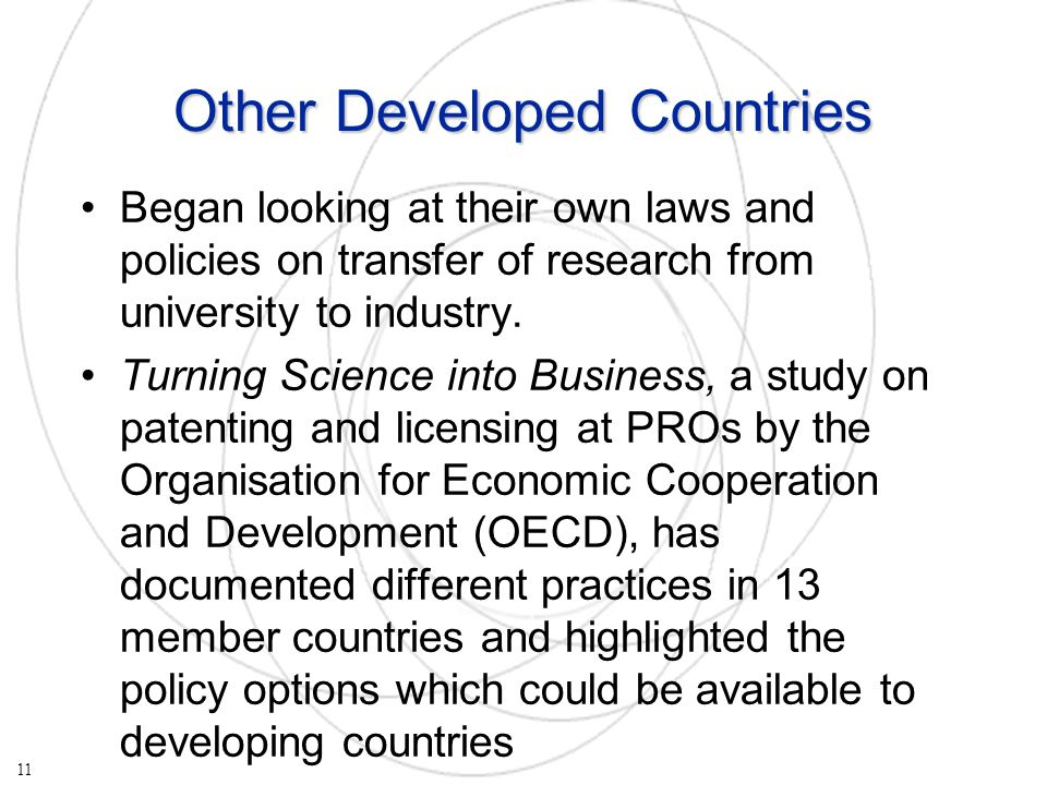 Other Developed Countries Began looking at their own laws and policies on transfer of research from university to industry.