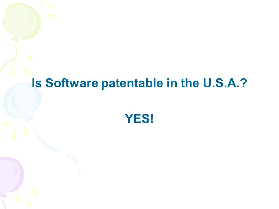Is Software patentable in the U.S.A. YES!
