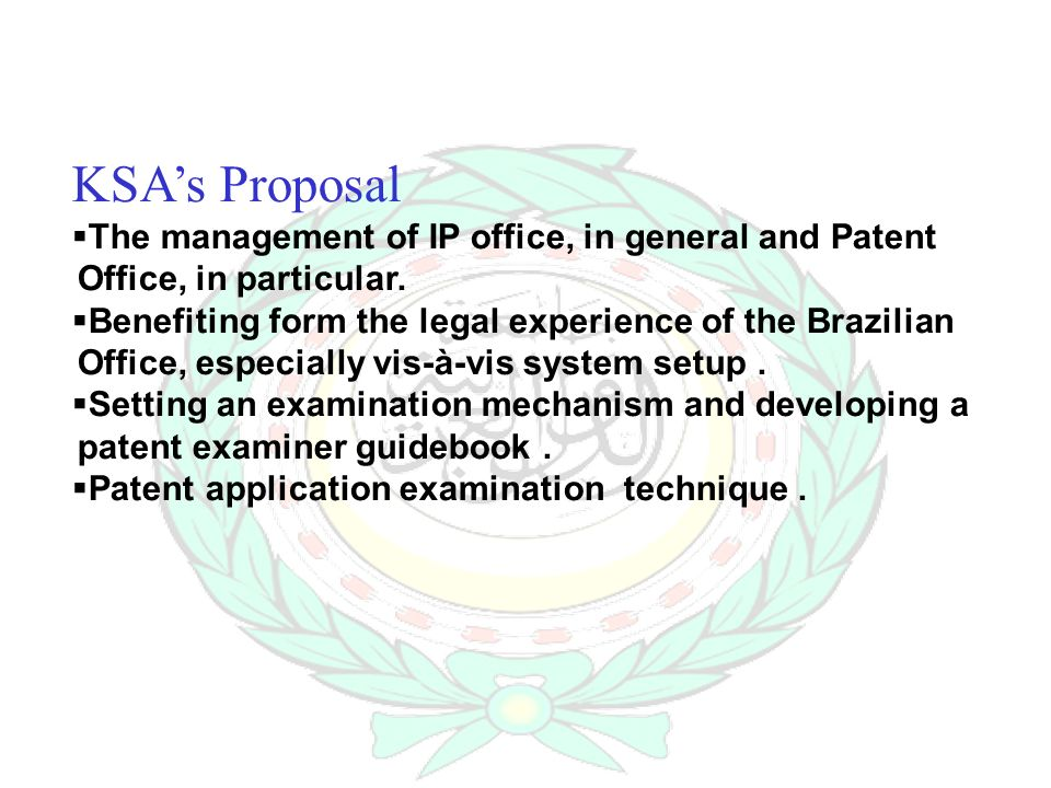 KSAs Proposal The management of IP office, in general and Patent Office, in particular.