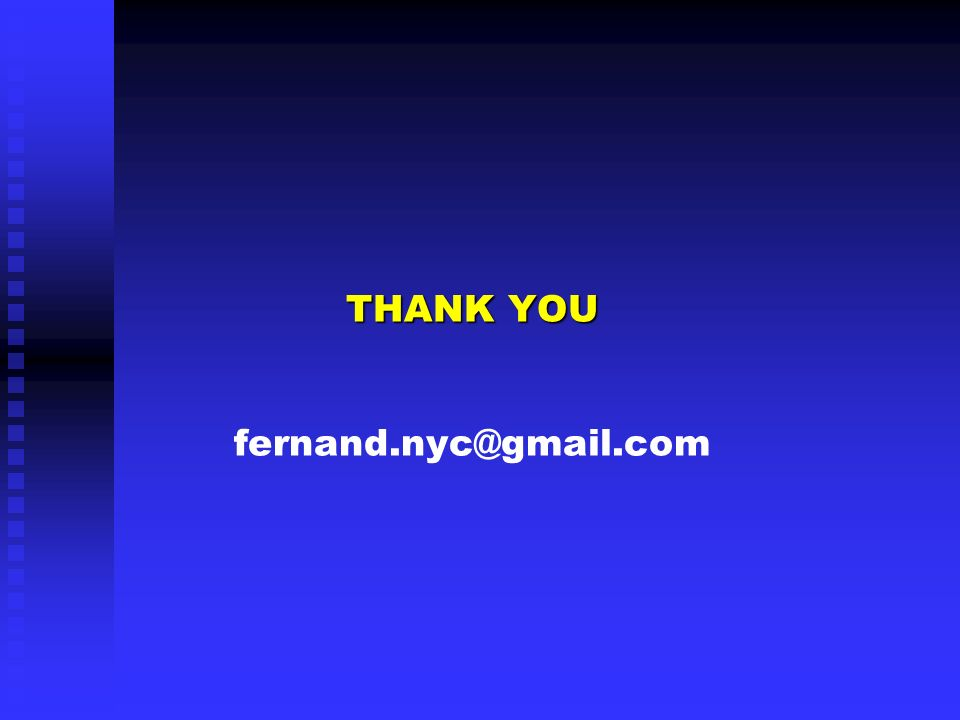THANK YOU THANK YOU fernand.nyc@gmail.com