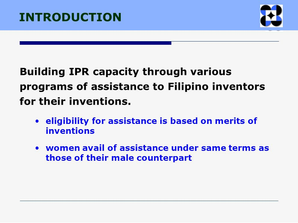 Building IPR capacity through various programs of assistance to Filipino inventors for their inventions.