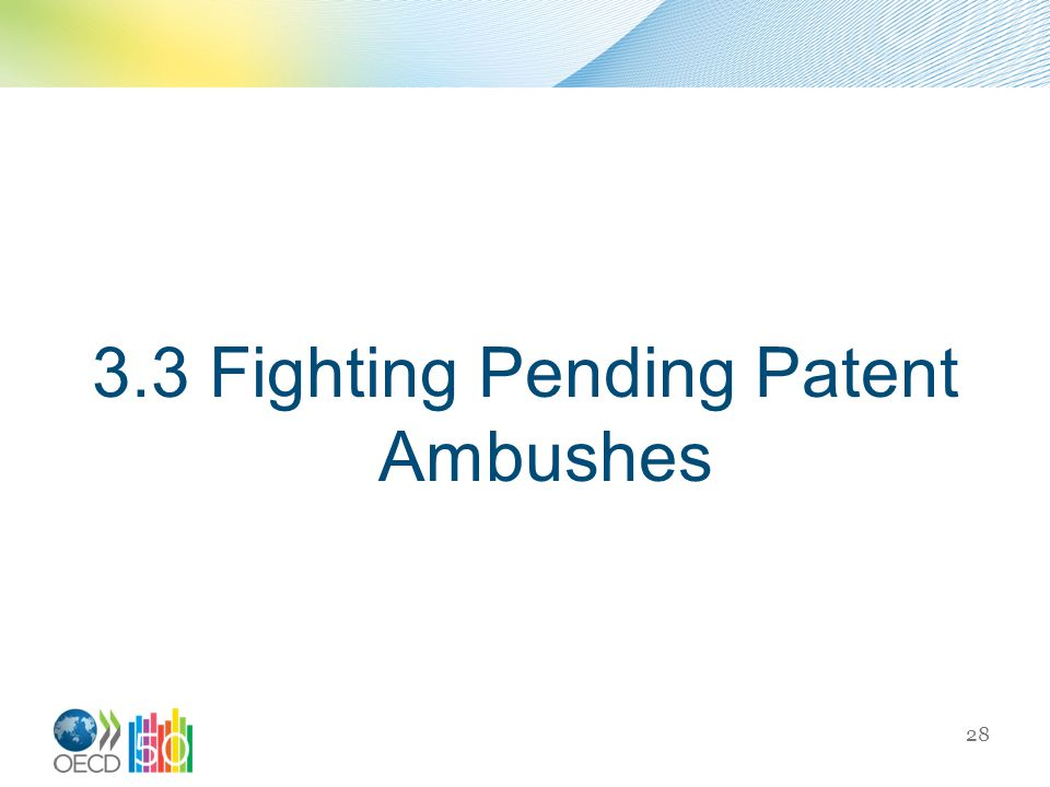 3.3 Fighting Pending Patent Ambushes 28