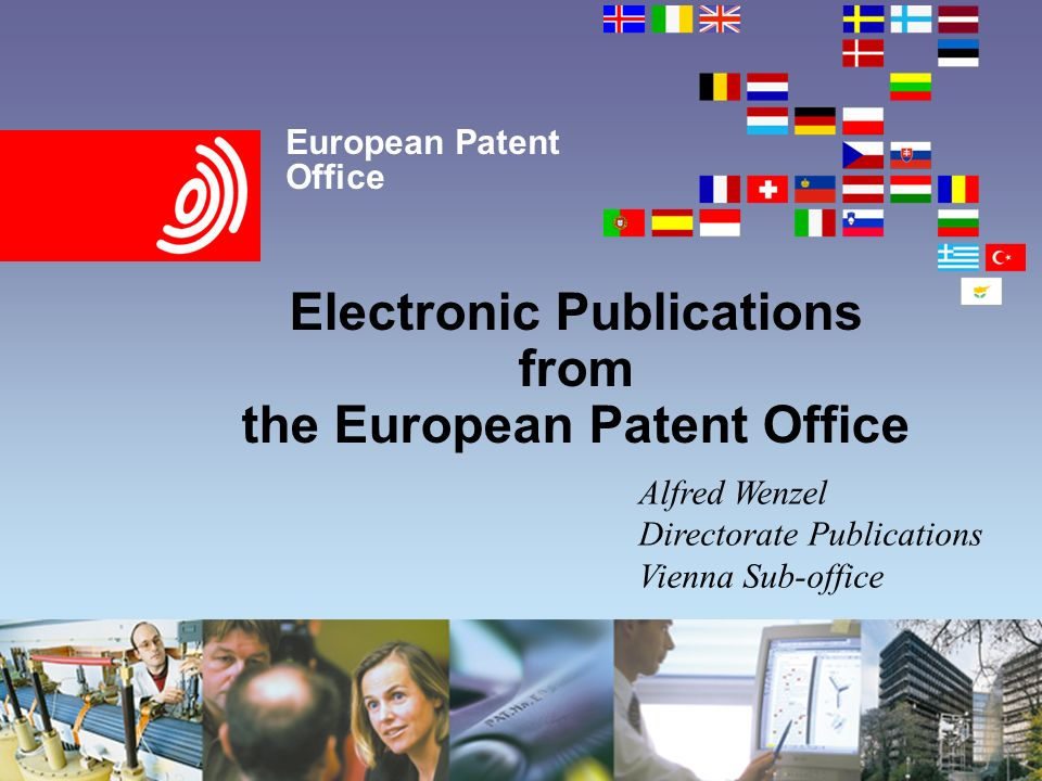 European Patent Office Electronic Publications from the European Patent Office Alfred Wenzel Directorate Publications Vienna Sub-office