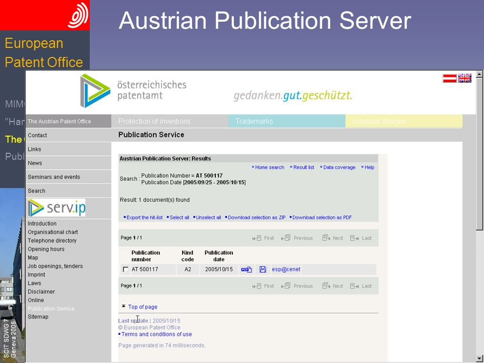 The European Patent Office SCIT SDWG 7 Geneva 2006 European Patent Office MIMOSA V5 Hands On The Concept Publication Server Austrian Publication Server