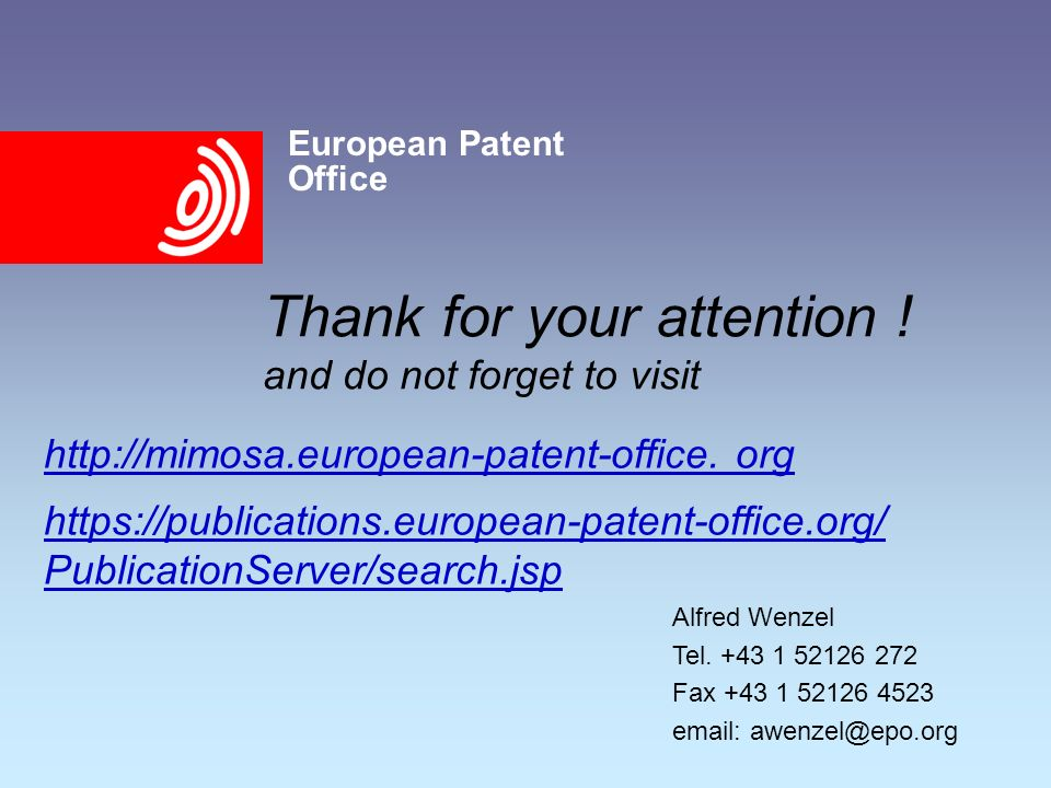 European Patent Office Thank for your attention .