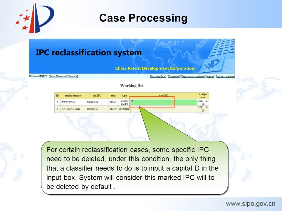 Case Processing For certain reclassification cases, some specific IPC need to be deleted, under this condition, the only thing that a classifier needs to do is to input a capital D in the input box.