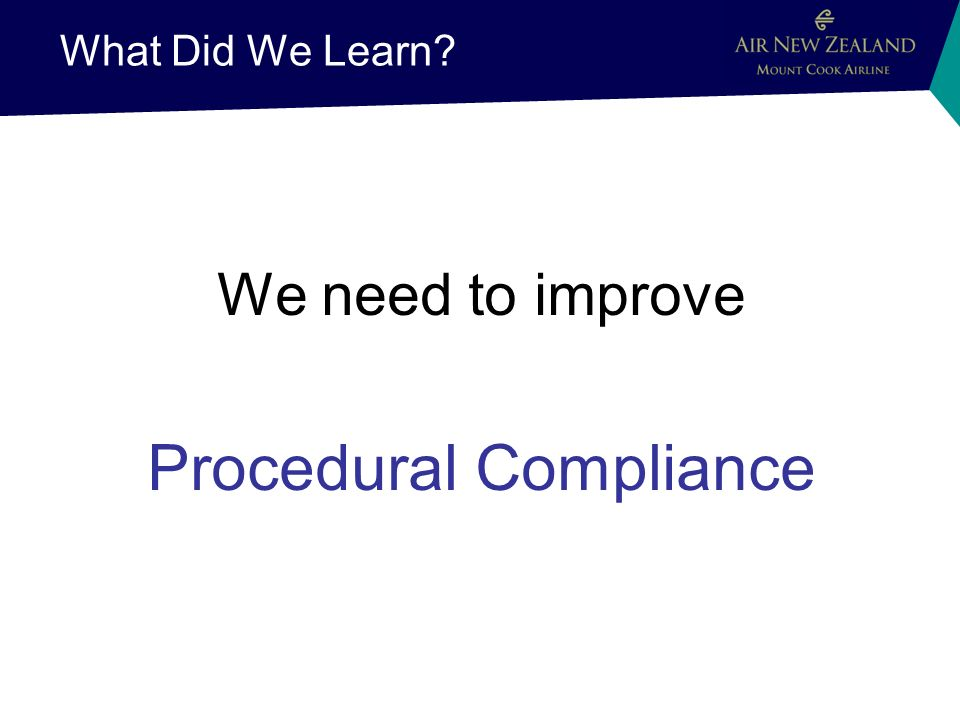 What Did We Learn We need to improve Procedural Compliance