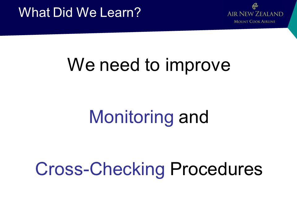 What Did We Learn We need to improve Monitoring and Cross-Checking Procedures