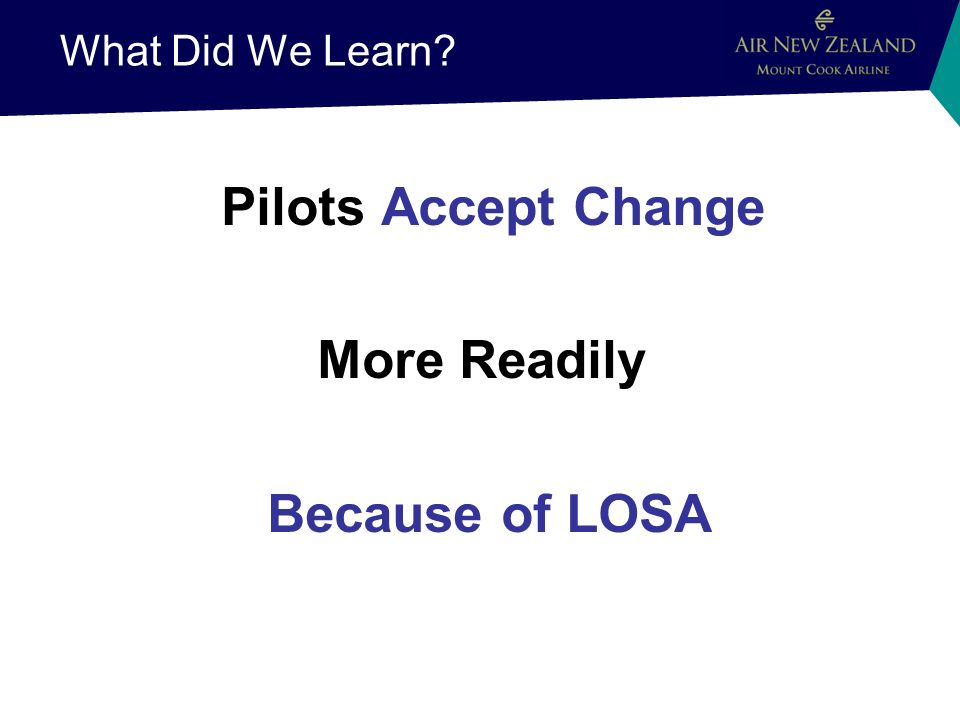 What Did We Learn Pilots Accept Change More Readily Because of LOSA