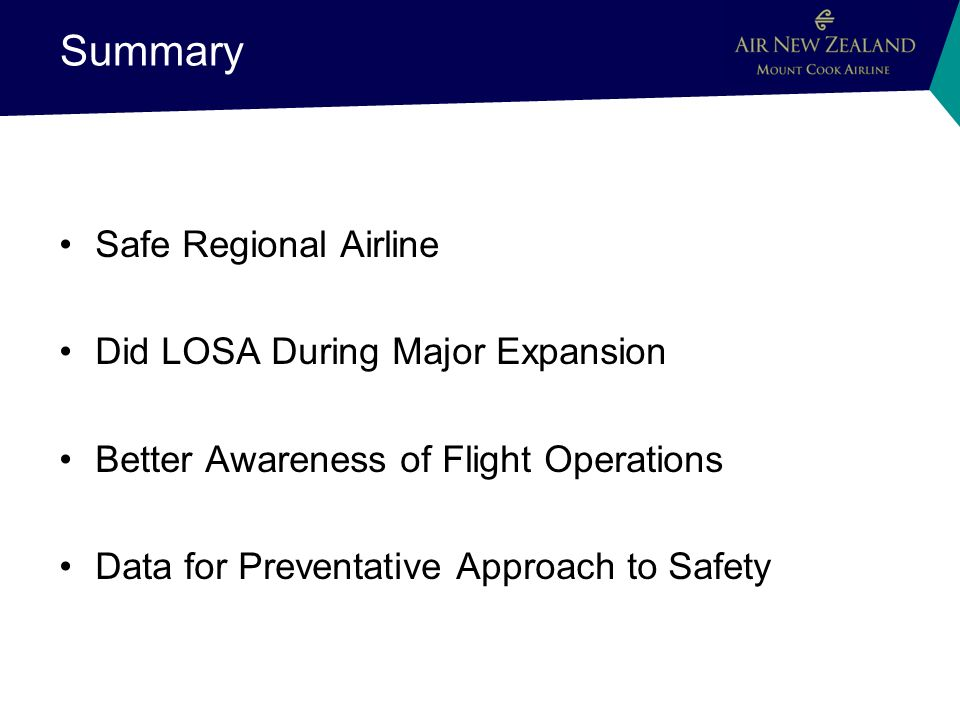 Summary Safe Regional Airline Did LOSA During Major Expansion Better Awareness of Flight Operations Data for Preventative Approach to Safety