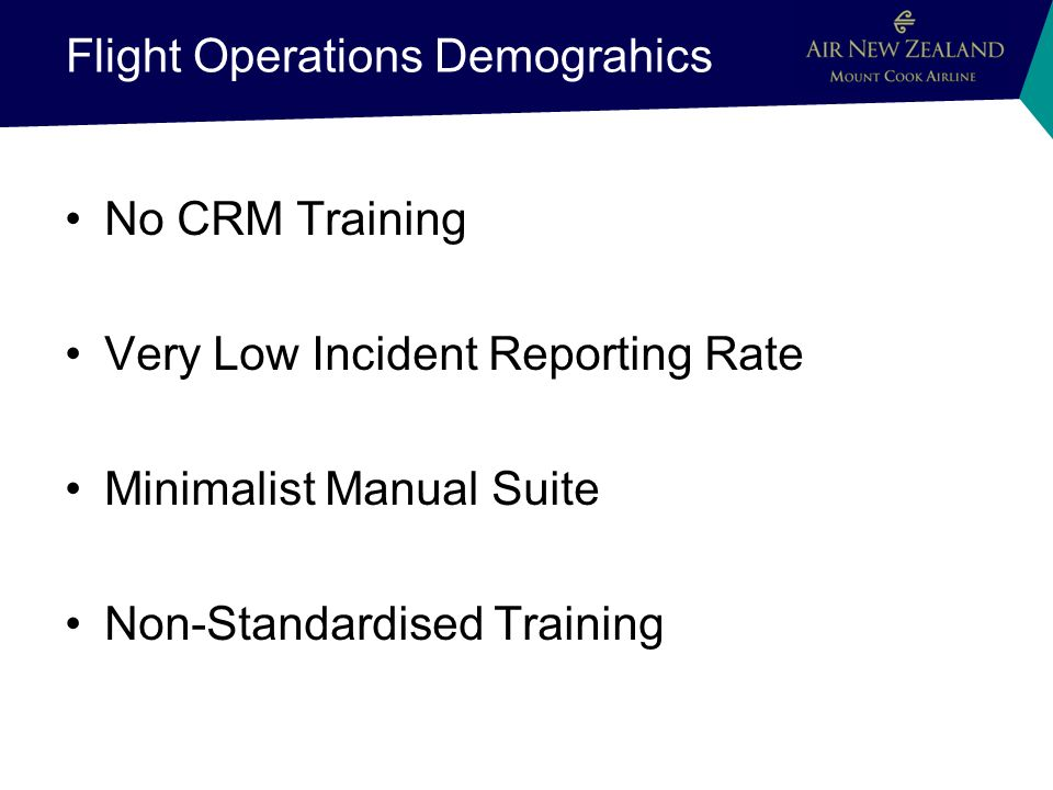 Flight Operations Demograhics No CRM Training Very Low Incident Reporting Rate Minimalist Manual Suite Non-Standardised Training