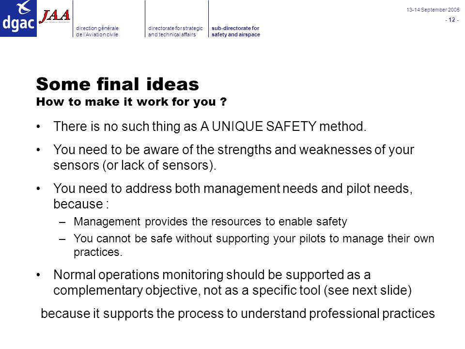 September 2005 direction générale de lAviation civile directorate for strategic and technical affairs sub-directorate for safety and airspace Some final ideas How to make it work for you .