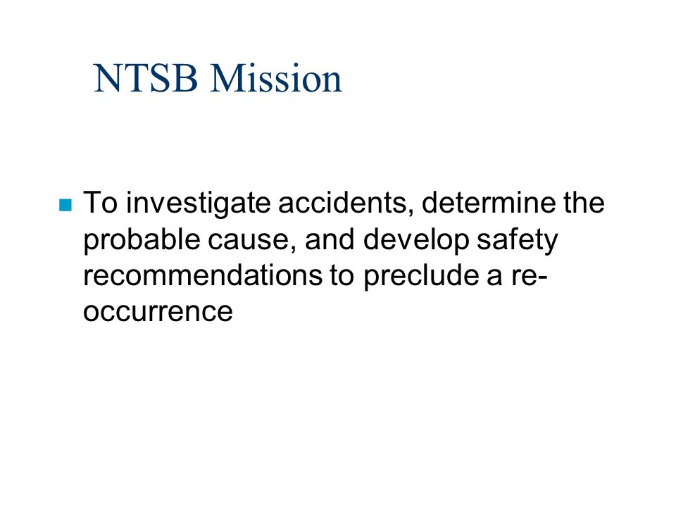THE ROLE OF THE NTSB IN ATC INVESTIGATIONS Richard J.