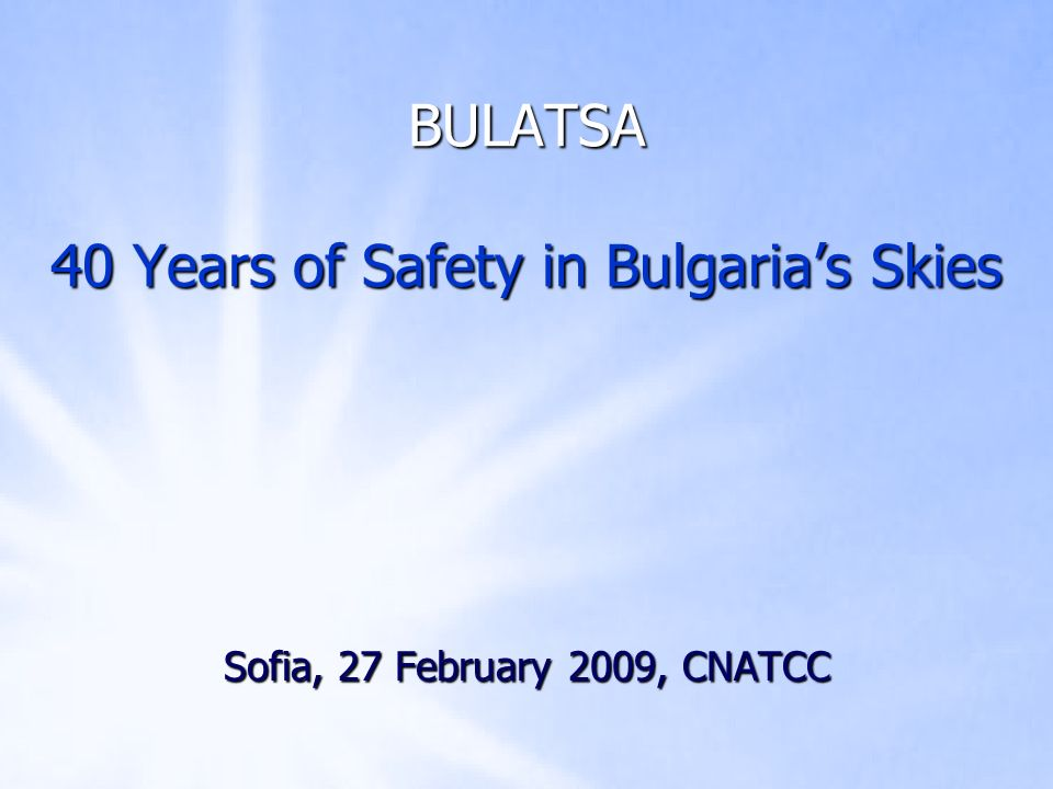 BULATSA 40 Years of Safety in Bulgarias Skies Sofia, 27 February 2009, CNATCC