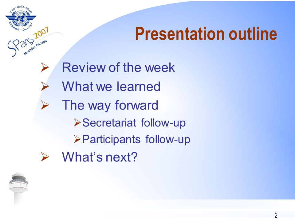 2 Presentation outline Review of the week What we learned The way forward Secretariat follow-up Participants follow-up Whats next