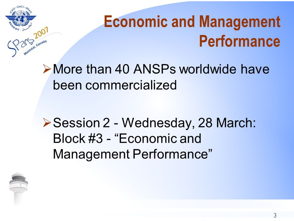 3 Economic and Management Performance More than 40 ANSPs worldwide have been commercialized Session 2 - Wednesday, 28 March: Block #3 - Economic and Management Performance
