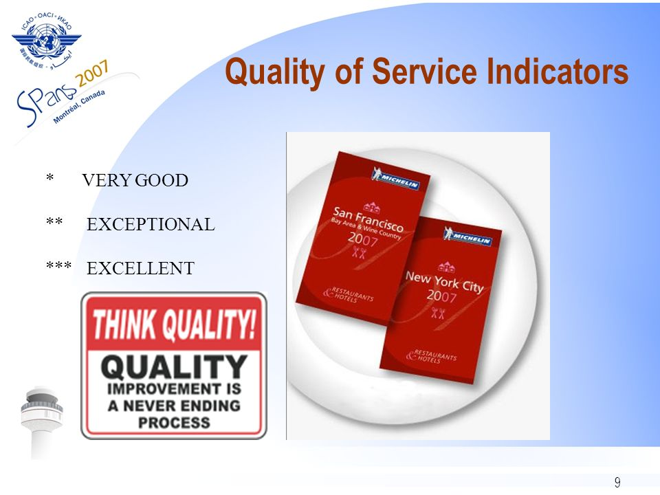 9 Quality of Service Indicators * VERY GOOD ** EXCEPTIONAL *** EXCELLENT