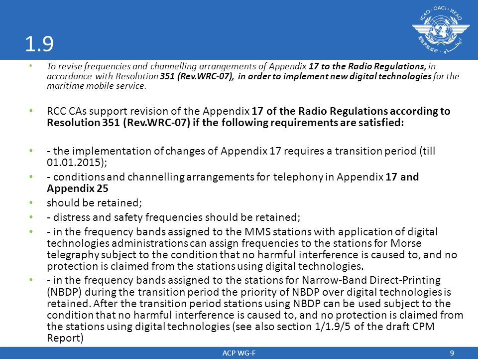 9 1.9 To revise frequencies and channelling arrangements of Appendix 17 to the Radio Regulations, in accordance with Resolution 351 (Rev.WRC-07), in order to implement new digital technologies for the maritime mobile service.