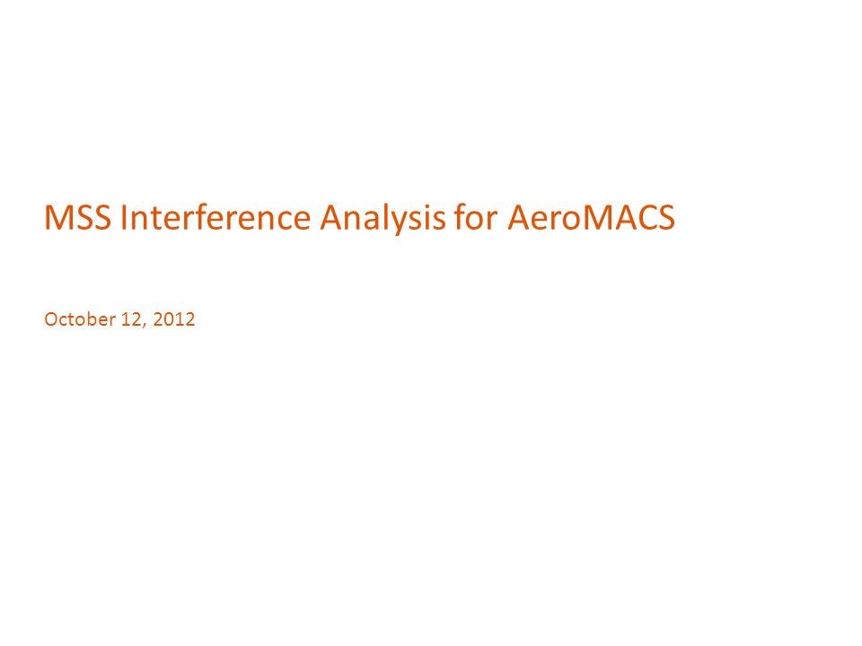 MSS Interference Analysis for AeroMACS October 12, 2012