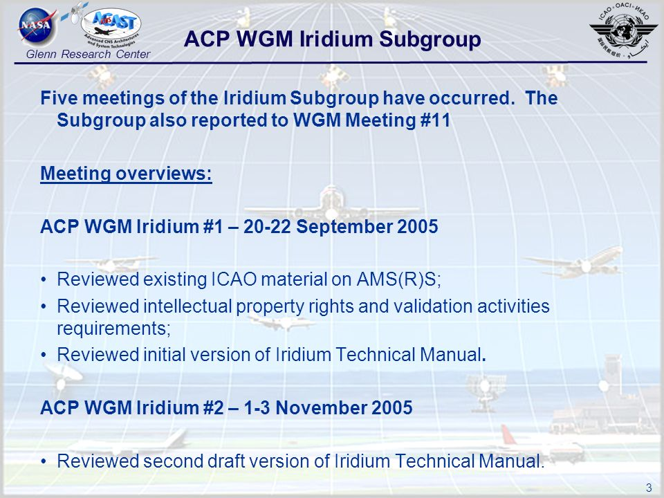 3 Glenn Research Center Five meetings of the Iridium Subgroup have occurred.