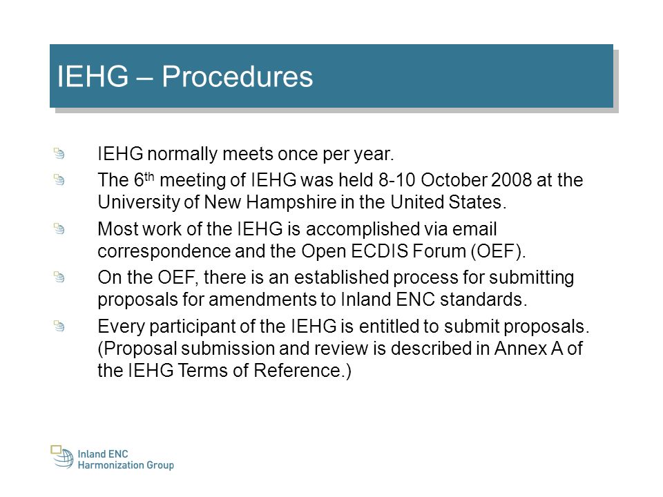 IEHG – Procedures IEHG normally meets once per year.