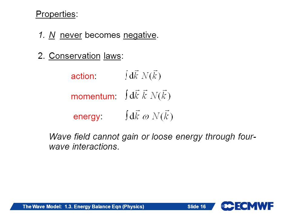 Slide 16The Wave Model: 1.3. Energy Balance Eqn (Physics) Properties: 1.N never becomes negative.