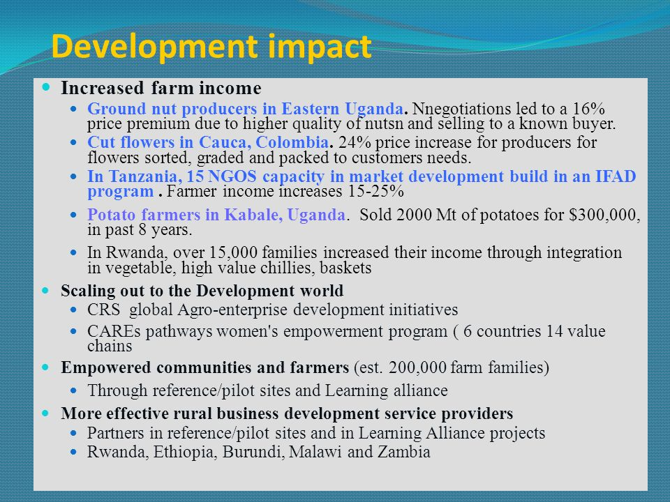 Development impact Increased farm income Ground nut producers in Eastern Uganda.