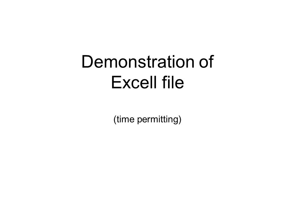 Demonstration of Excell file (time permitting)