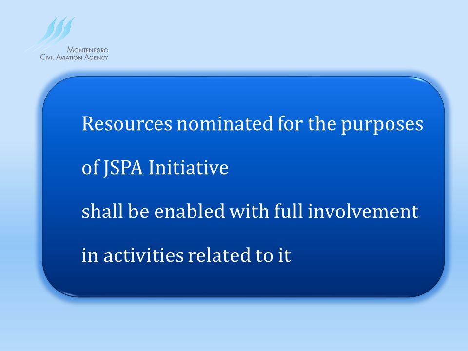 Resources nominated for the purposes of JSPA Initiative shall be enabled with full involvement in activities related to it Resources nominated for the purposes of JSPA Initiative shall be enabled with full involvement in activities related to it