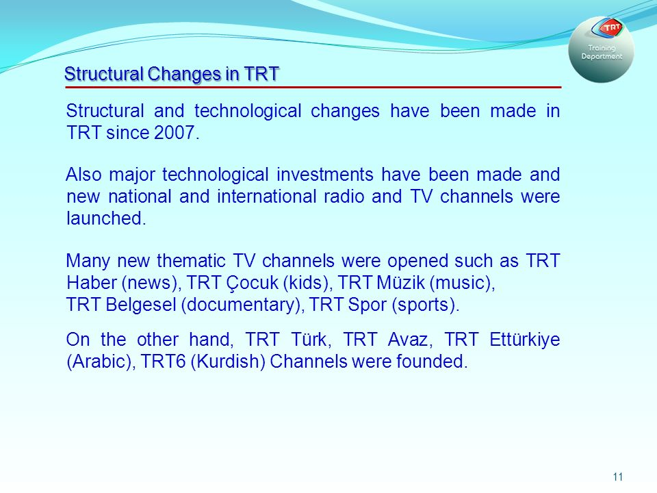 11 Structural and technological changes have been made in TRT since 2007.