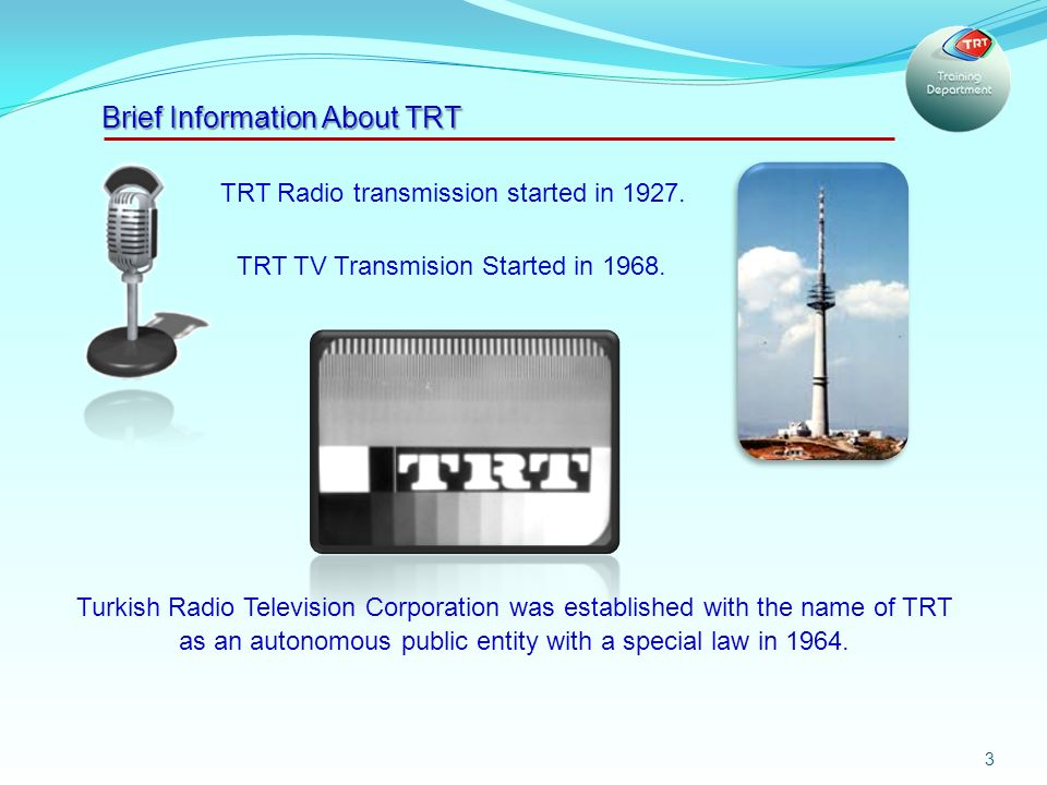 3 Brief Information About TRT TRT Radio transmission started in 1927.