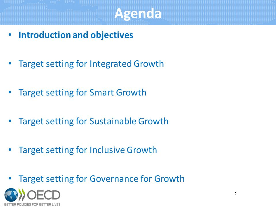 Agenda Introduction and objectives Target setting for Integrated Growth Target setting for Smart Growth Target setting for Sustainable Growth Target setting for Inclusive Growth Target setting for Governance for Growth 2
