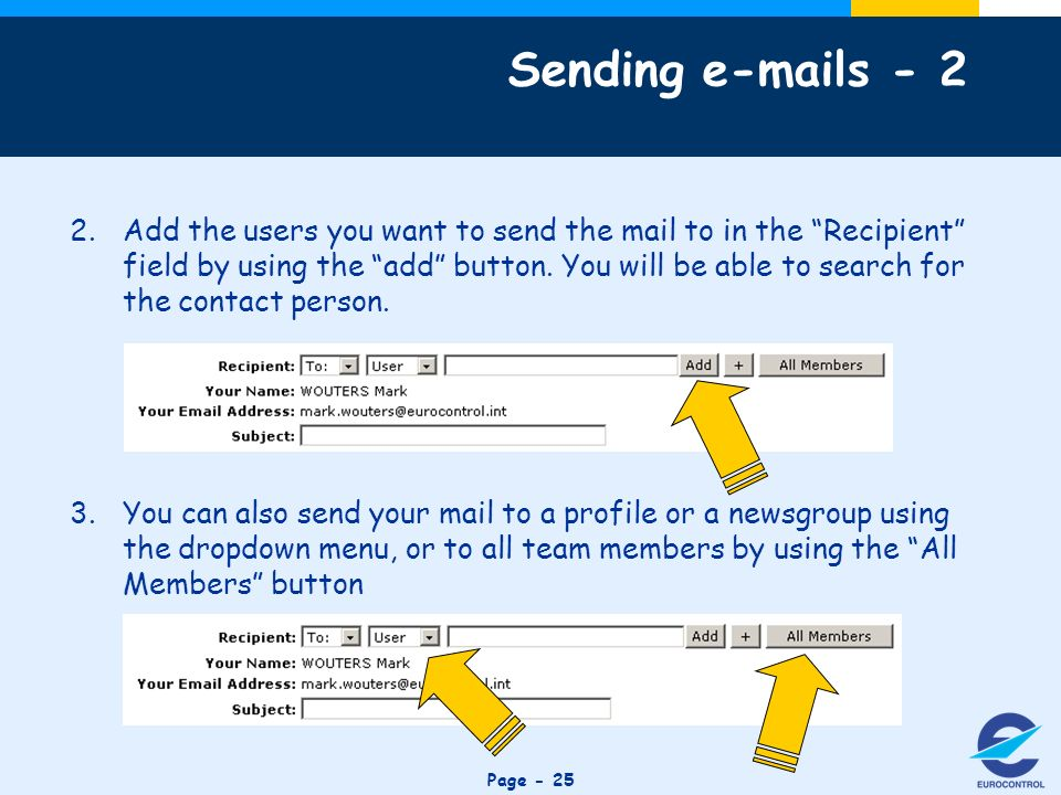 Click to edit Master title style Page Add the users you want to send the mail to in the Recipient field by using the add button.
