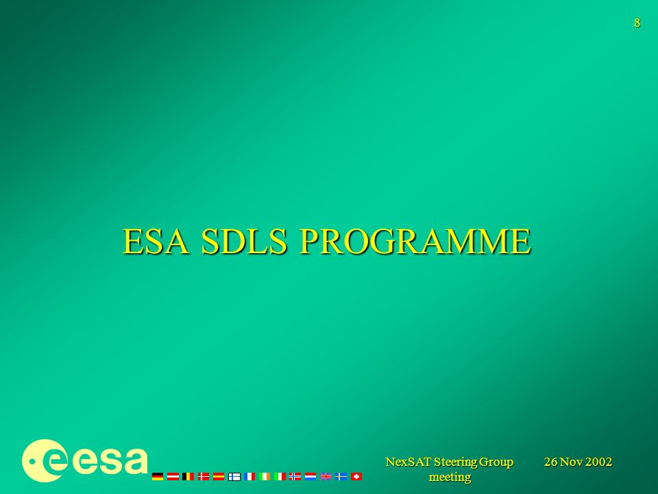 26 Nov 2002 NexSAT Steering Group meeting 8 ESA SDLS PROGRAMME
