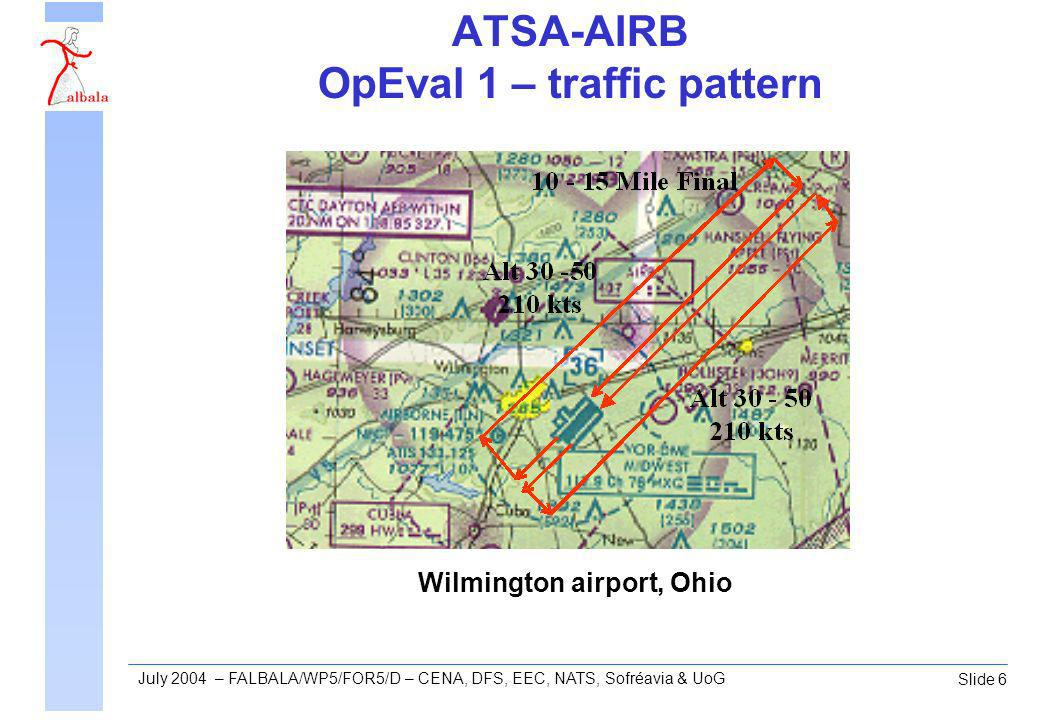 Slide 6 July 2004 – FALBALA/WP5/FOR5/D – CENA, DFS, EEC, NATS, Sofréavia & UoG ATSA-AIRB OpEval 1 – traffic pattern Wilmington airport, Ohio