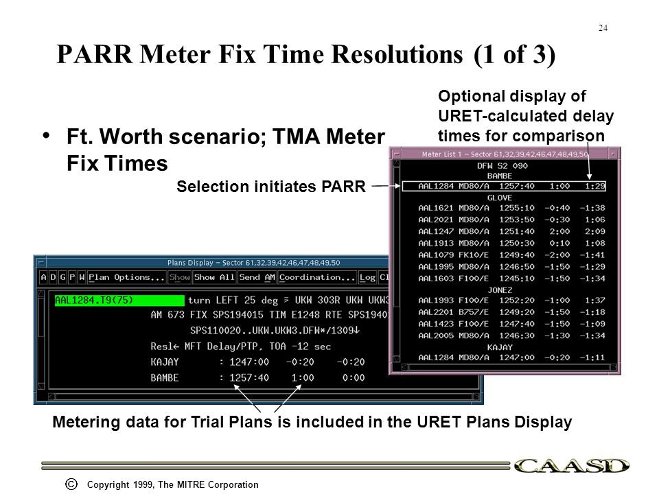 24 Copyright 1999, The MITRE Corporation PARR Meter Fix Time Resolutions (1 of 3) Ft.