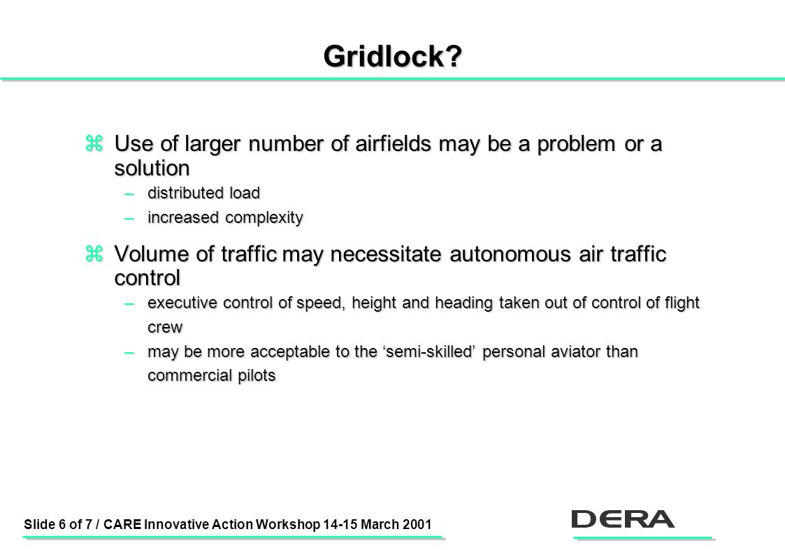 Slide 6 of 7 / CARE Innovative Action Workshop 14-15 March 2001 Gridlock.
