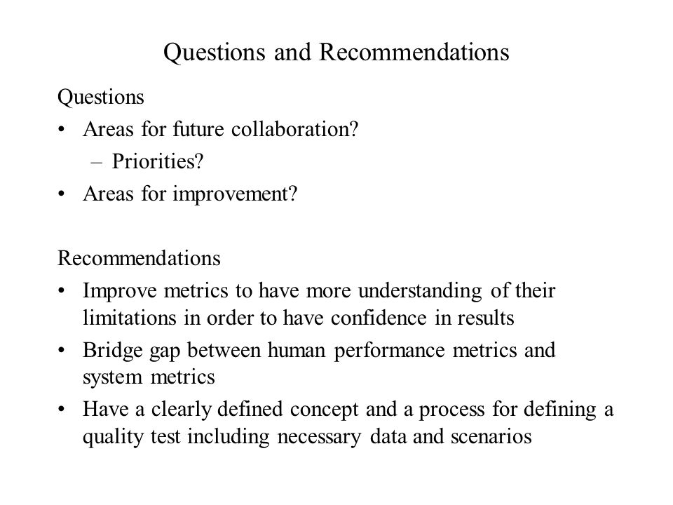 Questions and Recommendations Questions Areas for future collaboration.