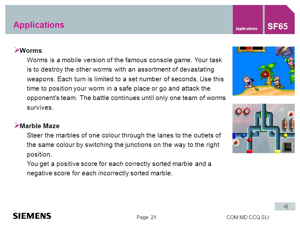 Page 21COM MD CCQ SLI Worms Worms is a mobile version of the famous console game.