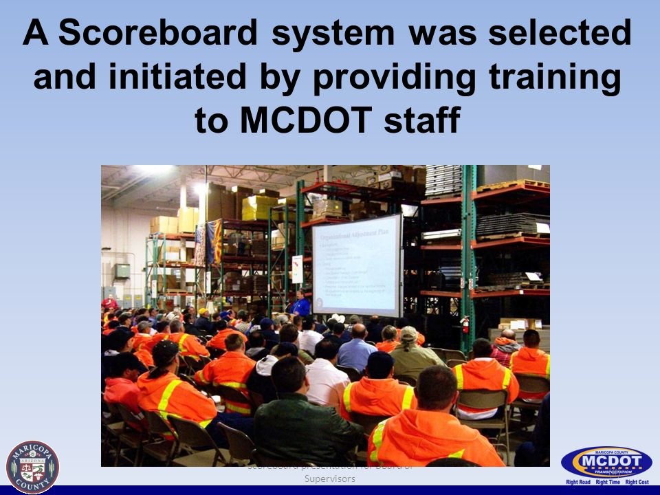 (#) A Scoreboard system was selected and initiated by providing training to MCDOT staff