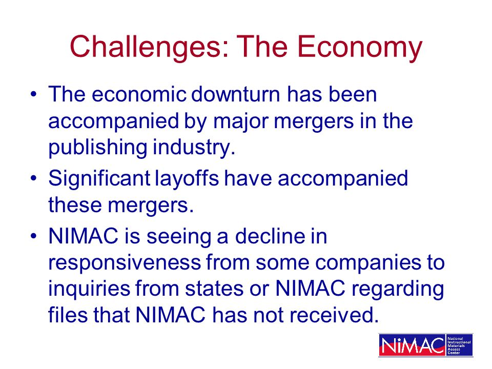 Challenges: The Economy The economic downturn has been accompanied by major mergers in the publishing industry.