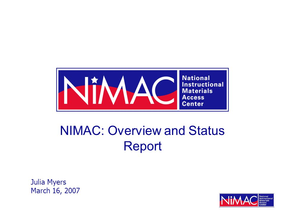 NIMAC: Overview and Status Report Julia Myers March 16, 2007